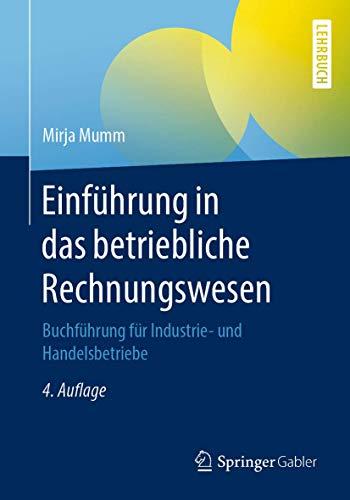 Einführung in das betriebliche Rechnungswesen: Buchführung für Industrie- und Handelsbetriebe