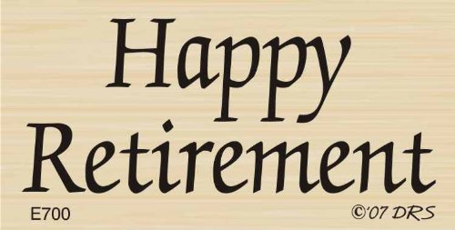 Happy Retirement Rubber Stamp by DRS Designs - Made in USA