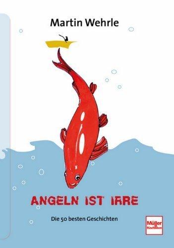 Angeln ist irre by Unknown(2015-04)