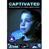 Captivated: Finding Freedom In A Media Captivated Culture [DVD]