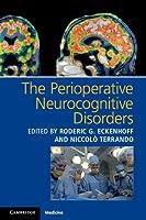 The Perioperative Neurocognitive Disorders
