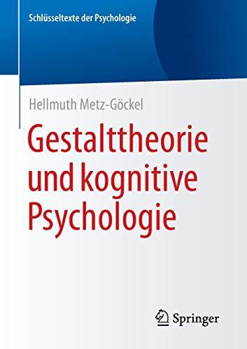 Gestalttheorie und kognitive Psychologie (Schlüsseltexte der Psychologie)