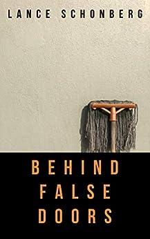 Behind False Doors by [Lance Schonberg]