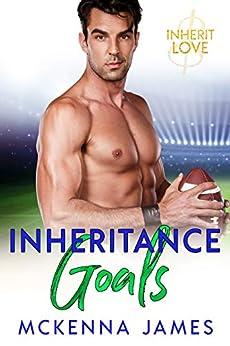 Inheritance Goals: A Sports Romance (Inherit Love Book 3) by [Mckenna James]