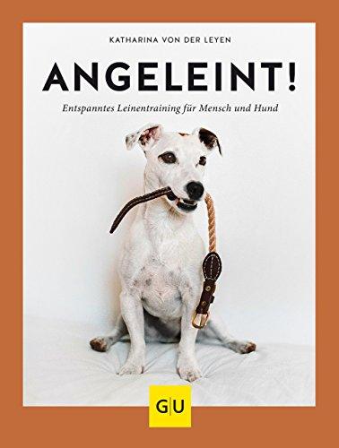 Angeleint!: Das entspannte Leinentraining für Mensch und Hund (GU Tier Spezial)