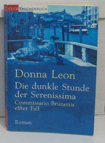 Die dunkle Stunde der Serenissima: Commisario Brunettis elfter Fall