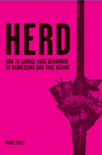 Herd: How to Change Mass Behaviour by Harnessing Our True Nature (English Edition)