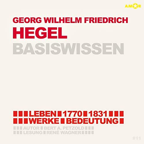 Georg Friedrich Wilhelm Hegel (1770-1831) Basiswissen Titelbild