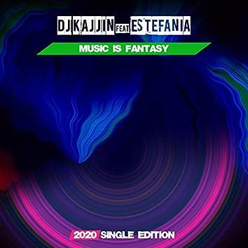 Music is Fantasy (feat. Estefania) [2020 Single Edition]