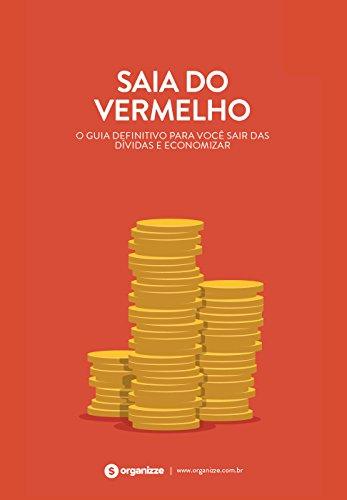 Saia do vermelho: O guia definitivo para você sair das dívidas e economizar (Finanças pessoais Livro 2)
