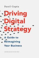 Driving Digital Strategy: A Guide to Reimagining Your Business