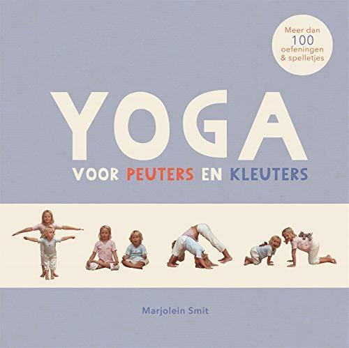 Yoga voor peuters en kleuters: meer dan 100 oefeningen & spelletjes