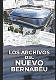 Los Archivos del Nuevo Bernabéu