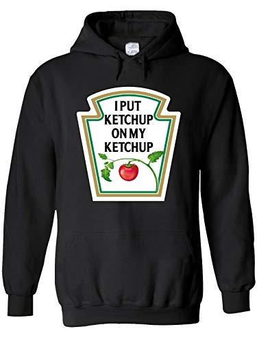 YOUE I Put Ketchup On My Ketchup Joke Men Women Unisex Top Sweatshirt Hoodie-Black,3XL
