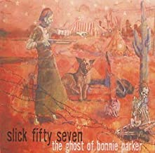 Ghost of Bonnie Parker by Slick Fifty Seven (2002-08-06)