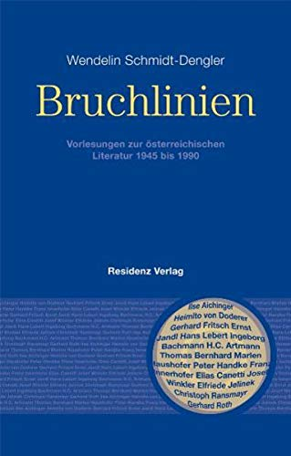 Bruchlinien: Vorlesungen zur österreichischen Literatur 1945 bis 1990