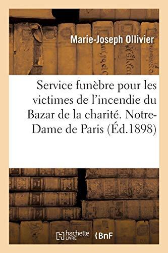 Les Victimes de la charité. Service funèbre pour les victimes de l'incendie du Bazar de la charité: Notre-Dame de Paris le 8 mai 1897