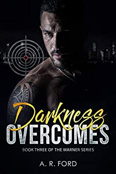 Darkness Overcomes (Warner Book 3) by [A.R. Ford]
