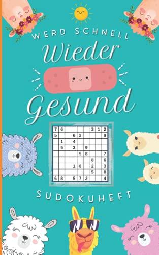 Werd schnell wieder gesund! Sudokuheft: Gute Besserung Sudoku als Genesungsgeschenk zur Aufmunterung | Krankenhaus Geschenk (Happy Alpakas!)