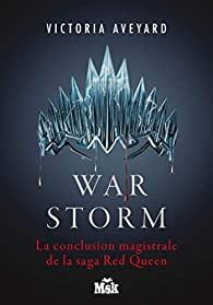 Red Queen, tome 4 : War Storm par Victoria Aveyard