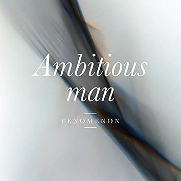 Ambitious Man