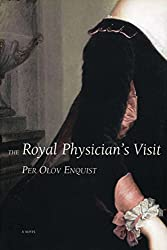 Books Set in Denmark: The Royal Physician's Visit by Per Olov Enquist. Visit www.taleway.com to find books from around the world. denmark books, danish books, denmark novels, danish literature, denmark fiction, danish fiction, danish authors, best books set in denmark, popular books set in denmark, books about denmark, denmark reading challenge, denmark reading list, copenhagen books, copenhagen novels, denmark books to read, books to read before going to denmark, novels set in denmark, books to read about denmark, denmark packing list, denmark travel, denmark history, denmark travel books