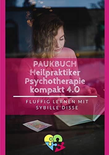Heilpraktiker Psychotherapie Ausbildung kompakt 2.0: Heilpraktiker Psychotherapie - Paukbuch 3.0