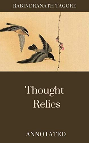 Thought Relics: Rabindranath Tagore (Classics, Literature) [Annotated] (English Edition)