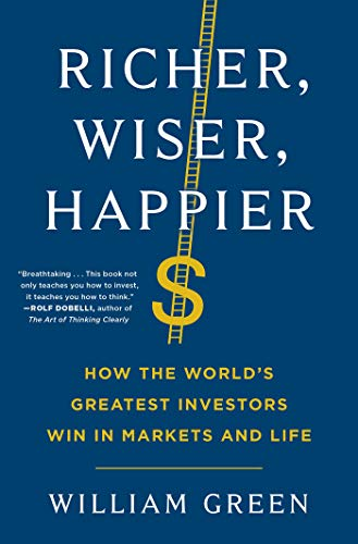 Real Estate Investing Books! - Richer, Wiser, Happier: How the World's Greatest Investors Win in Markets and Life
