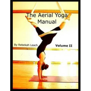 El Manual de Yoga Aéreo Volúmen 2 / The Aerial Yoga Manual Volume 2