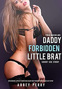 Virgin Milking Men  Daddy's Forbidden Little Brat Short Sex Story  MFM Menage  Explicit Threesome Older Men Younger Woman Age Gap Lover  Big Rough Erotic Man Book 1