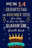 MEIN 14 GEBURTSTAG Im NOVEMBER 2020 Dem Jahr, In Dem Ich Unter QUARANTÄNE Gestellt Wurde: 14 Jahre geburtstag, Geschenkideen jungs mädchen geburtstag ... Schwester Freunde, Notizbuch Geburtstag.