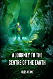 A Journey to the Centre of the Earth: With original illustrations - annotated