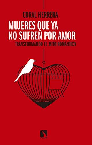 Mujeres que ya no sufren por amor: Transformando el mito romntico: 677 (Mayor)
