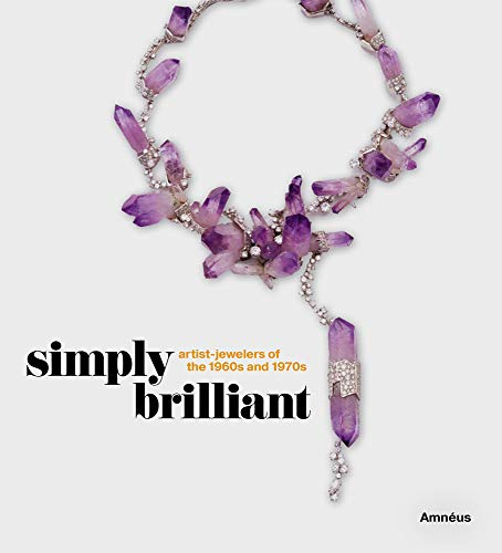Simply Brilliant: Artist-Jewelers of the 1960s and 1970s