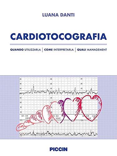 Cardiotocografia. Quando utilizzarla, come interpretarla, quali management