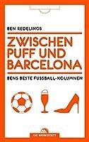 Zwischen Puff und Barcelona: Bens beste Fussball-Kolumnen