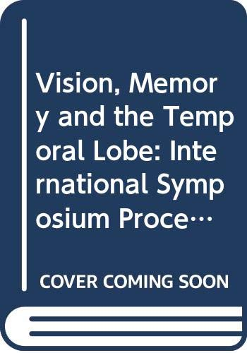 Vision, Memory and the Temporal Lobe: International Symposium Proceedings