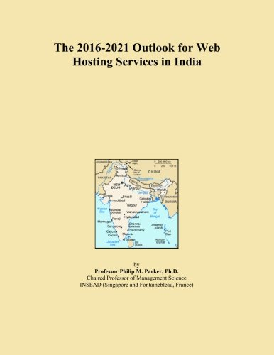 The 2016-2021 Outlook for Web Hosting Services in India