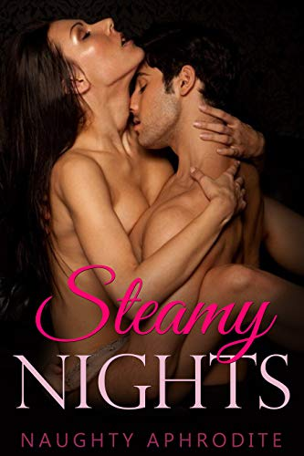 Steamy Nights: Erotic Romance Collection (English Edition)
