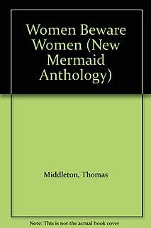 Women beware women; (The New mermaids)