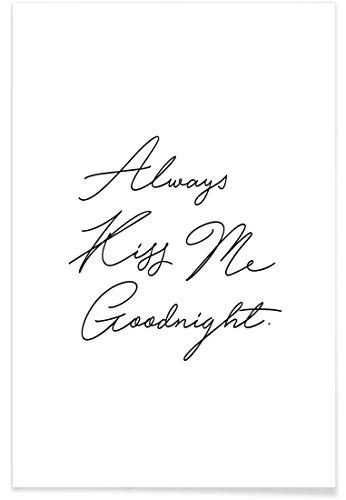 """JUNIQE® Liebeszitate Valentinstag Poster 20x30cm - Design """"Always Kiss Me Goodnight"""" entworfen von Honeymoon Hotel"""