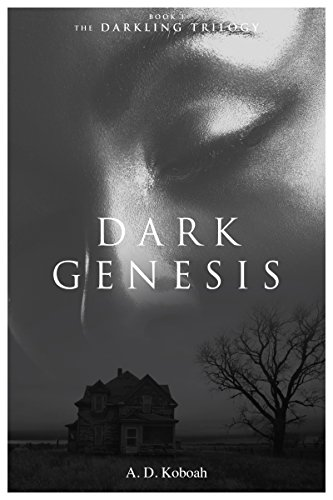 Book: Dark Genesis (The Darkling Trilogy, Book 1) by A D Koboah