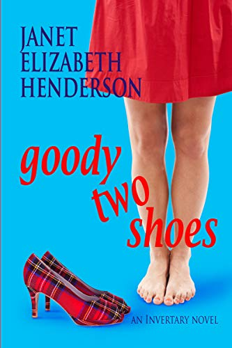 Book: Goody Two Shoes (Invertary Book 2) by janet elizabeth henderson