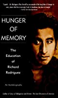 Hunger of Memory: The Education of Richard Rodriguez : An Autobiography