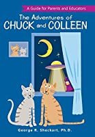 The Adventures of Chuck and Colleen: A Guide for Parents and Educators