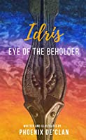 Idris: Eye of the Beholder