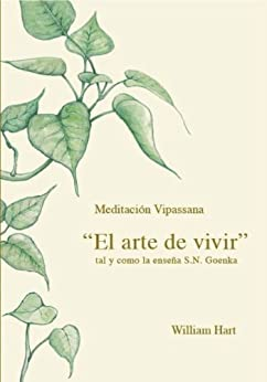El Arte de Vivir: Meditación Vipassana tal y como la enseña S.N. Goenka PDF EPUB Gratis descargar completo