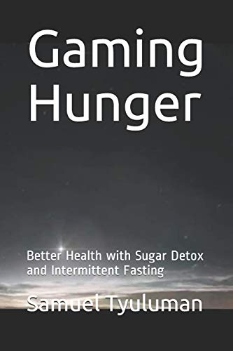 Gaming Hunger: Better Health with Sugar Detox and Intermittent Fasting