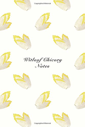 Witloof Chicory Notes: 6